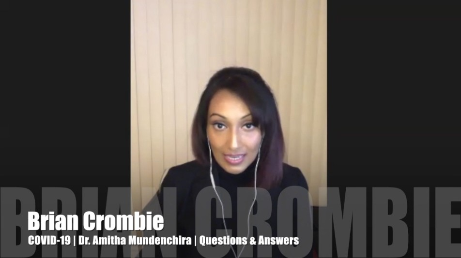 Brian Crombie COVID-19. Dr Amitha Mundenchira. Questions And Answers.