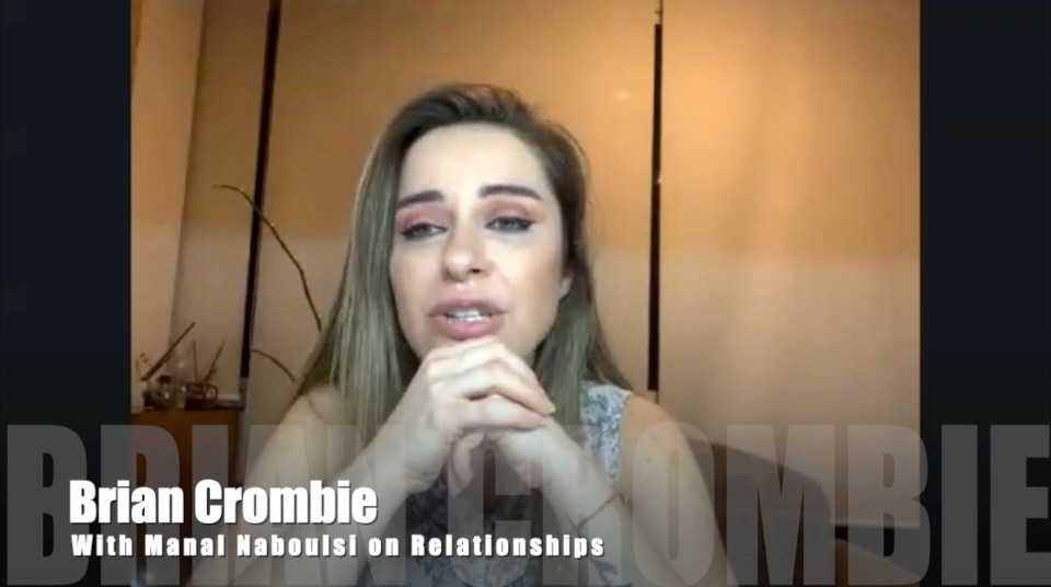 Brian Crombie Manal Naboulsi on Relationships