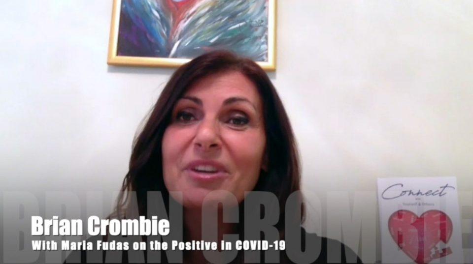 Brian Crombie Maria Fudas on the Positive in COVID-19