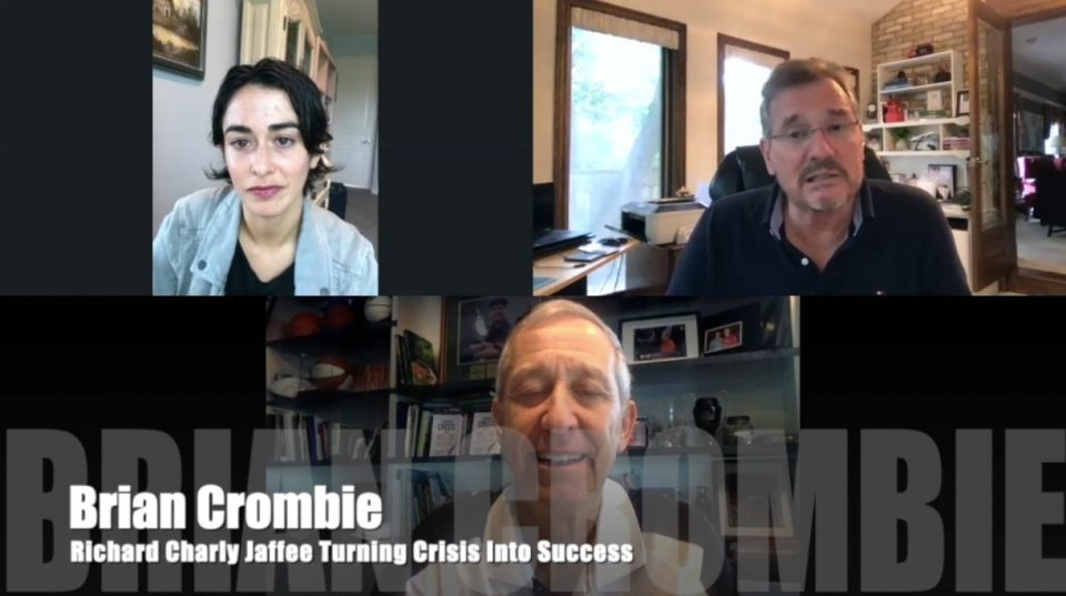 Brian Crombie Richard Charly Jaffee | Turning Crisis Into Success